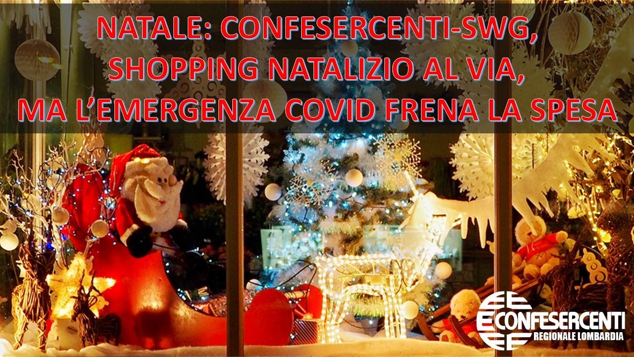 Confesercenti Lombardia, Natale: Confesercenti-SWG, Shopping Natalizio al via, ma l'emergenza Covid frena la spesa