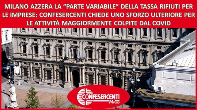 """Milano azzera la """"parte variabile"""" della tassa rifiuti per le imprese: Confesercenti chiede uno sforzo ulteriore per le attività colpite dal covid"""