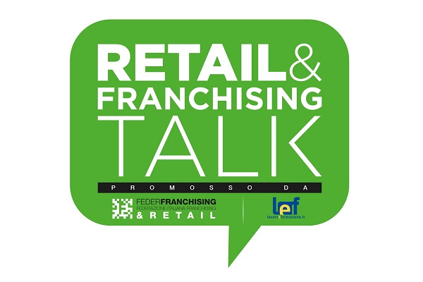 """Al via il 1° Retail&Franchising Talk: """"Tutto quello che vorresti sapere sul franchising"""""""